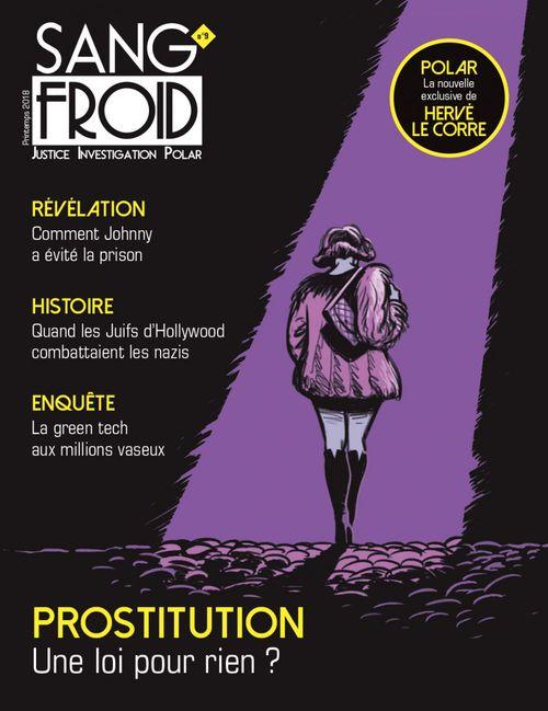 Sang-froid N.9 ; prostitution ; une loi pour rien ?