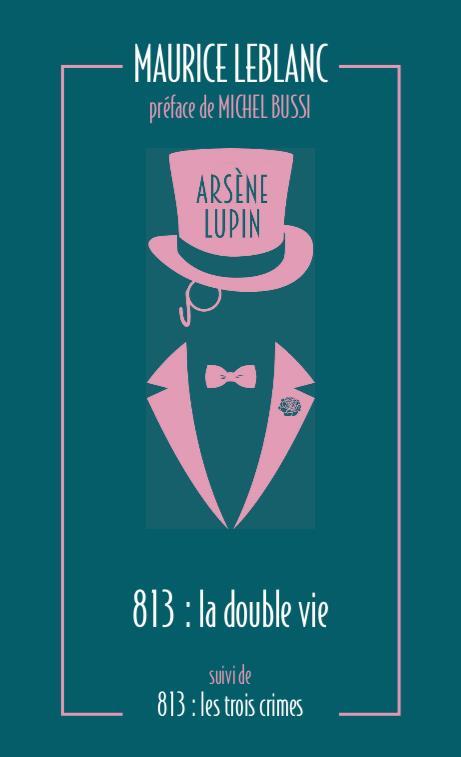 813 ; la double vie d'Arsène Lupin ; les trois crimes d'Arsène Lupin