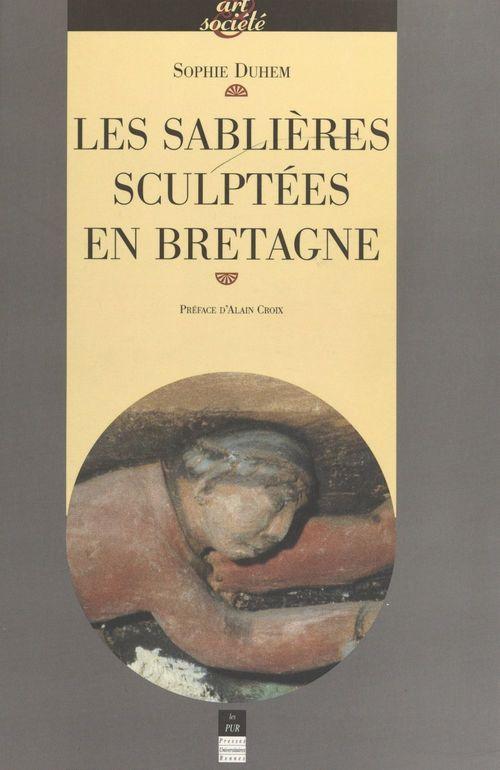 Les sablières sculptées en Bretagne