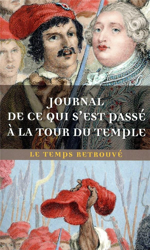 Journal de ce qui s'est passé au Temple ; dernières heures de Louis XVI par l'abbé Edgeworth de Firmont