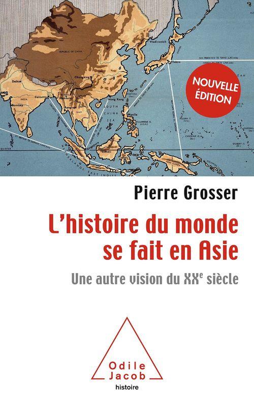 L' histoire du monde se fait en Asie  - Pierre Grosser