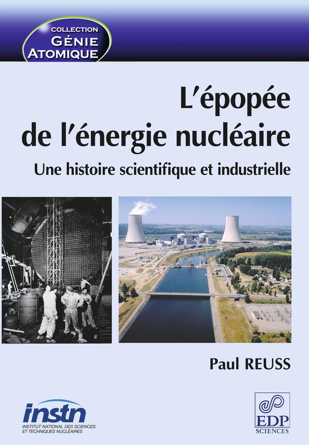 L'épopée de l'énergie nucléaire ; une histoire scientifique et industrielle