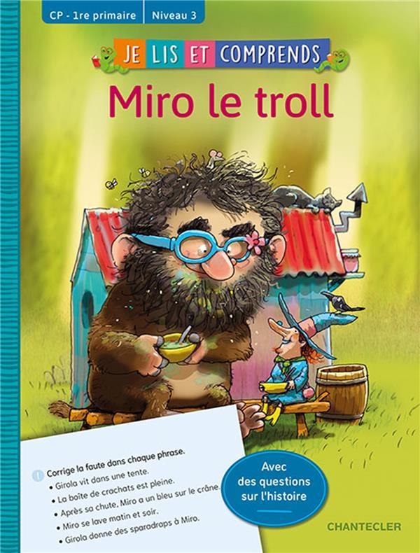 Mes premières lectures ; je lis et comprends ; Miro le troll