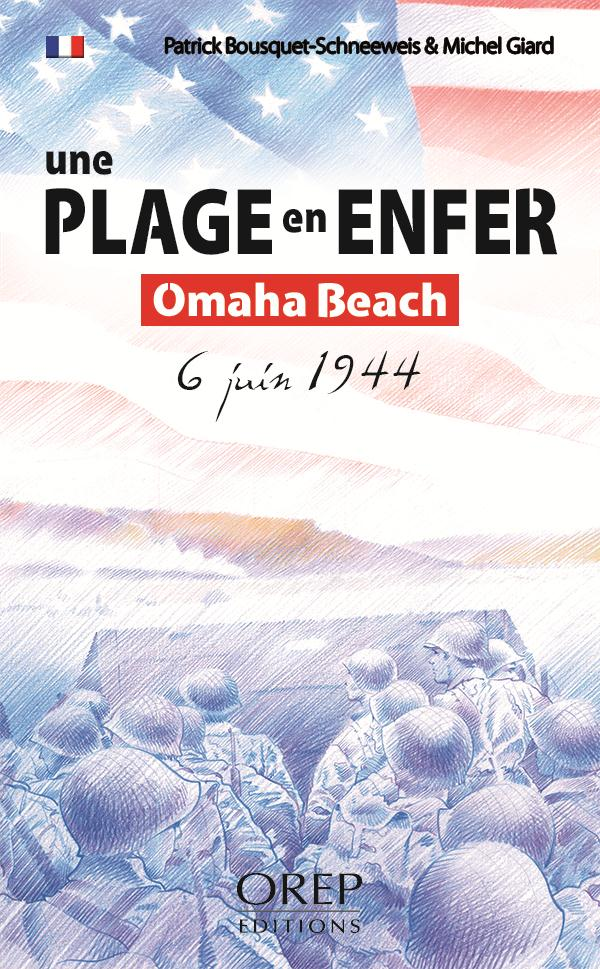 Une plage en enfer ; Omaha Beach, 6 juin 1944