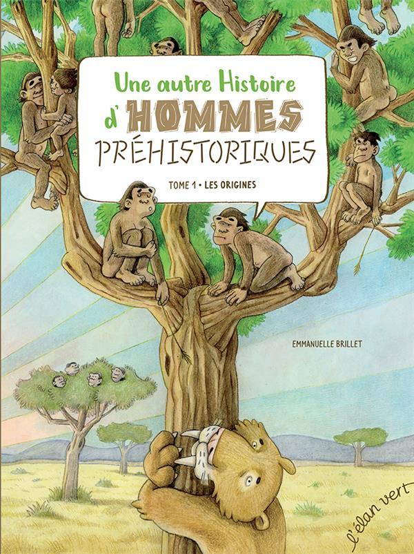 Une autre histoire d'hommes préhistoriques t.1 : les origines