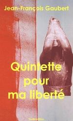 Couverture de Quintette pour ma liberté