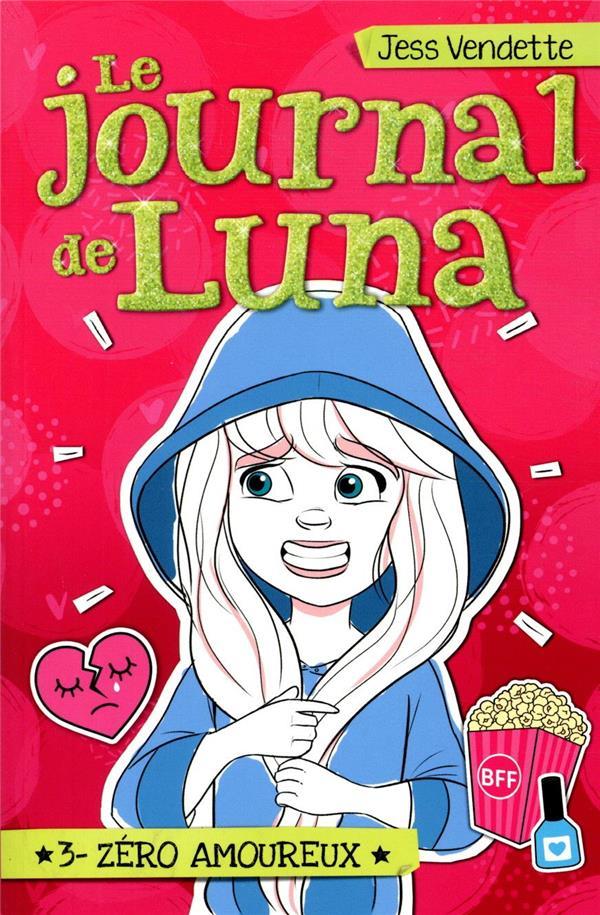 LE JOURNAL DE LUNA T.3  -  ZERO AMOUREUX