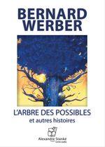 L'arbre des possibles  - Bernard Werber