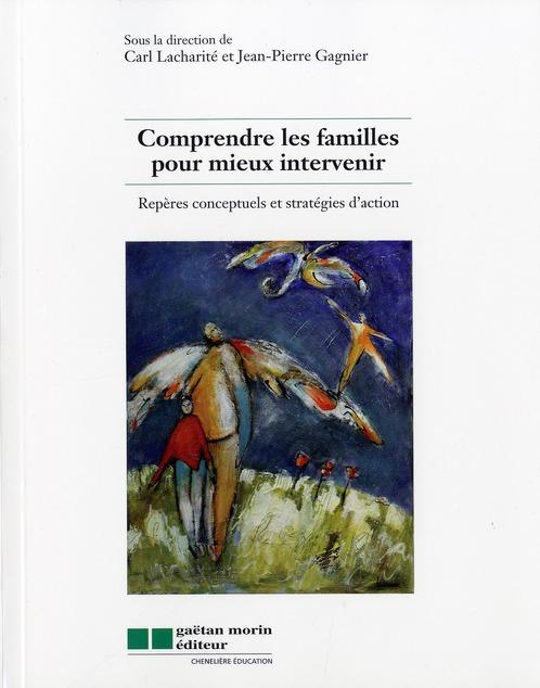 Comprendre les familles pour mieux intervenir ; repères conceptuels et stratégies d'action