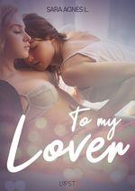 Vente Livre Numérique : To My Lover - Erotic Short Story  - Sara Agnès L.