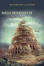 Vente Livre Numérique : Melchisédech, roi de Salem  - Olivier de Lagausie