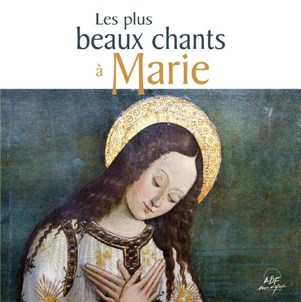 LES PLUS BEAUX CHANTS A MARIE