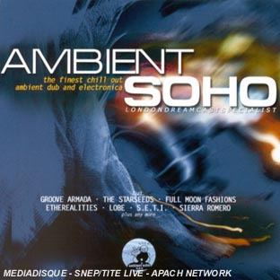 Ambient Soho : The Finest Chill Out Ambient Dub And Electronica