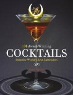 Vente Livre Numérique : 101 Award-Winning Cocktails from the World's Best Bartenders  - Paul Martin