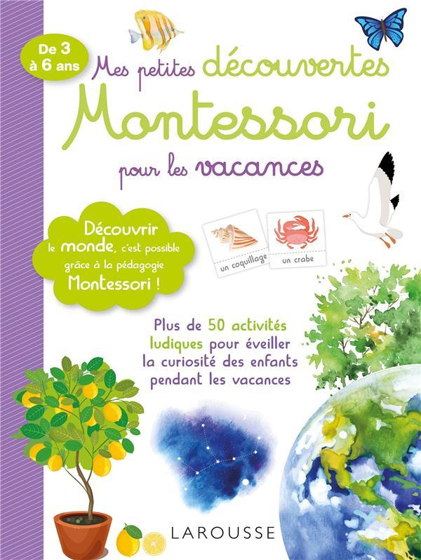 Mes petites découvertes Montessori ; pour les vacances