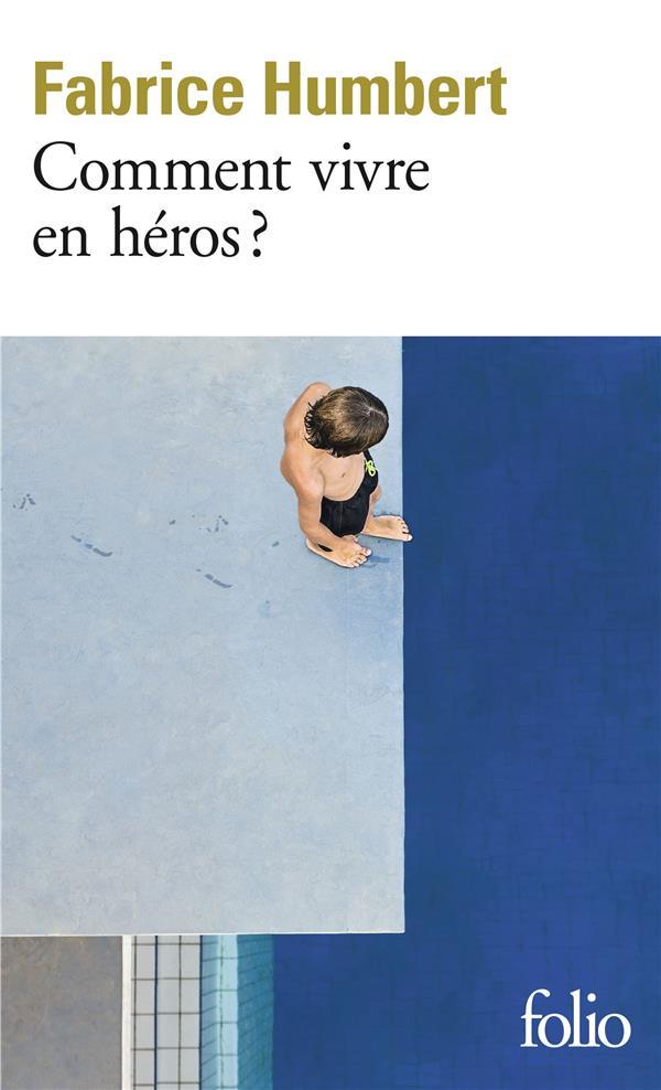 Comment vivre en héros ?