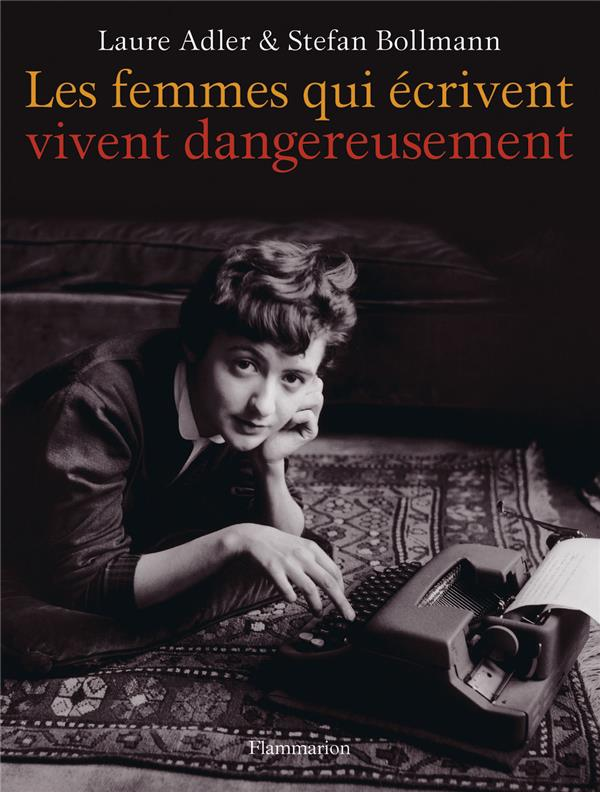 Les femmes qui ecrivent vivent dangereusement