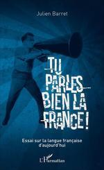 Tu parles bien la France  - Julien BARRET