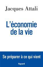 L'économie de la vie ; se préparer à ce qui vient