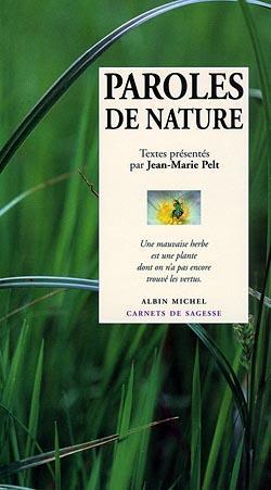 Paroles de nature ; une mauvaise herbe est une plante dont on n'a pas encore trouvé les vertus