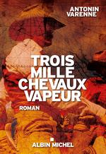 Vente Livre Numérique : Trois mille chevaux vapeur  - Antonin Varenne