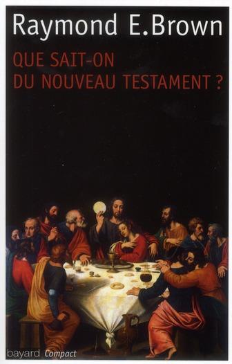 Que sait-on du Nouveau Testament ? ; édition 2011