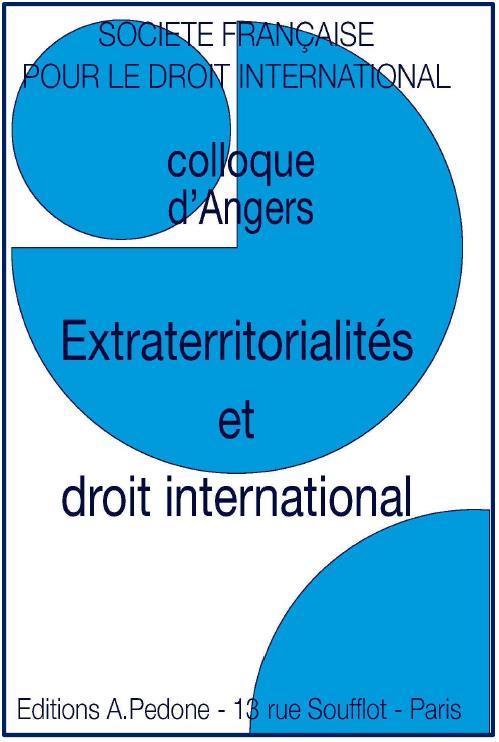 Extraterritorialités et droit international ; colloque d'Angers