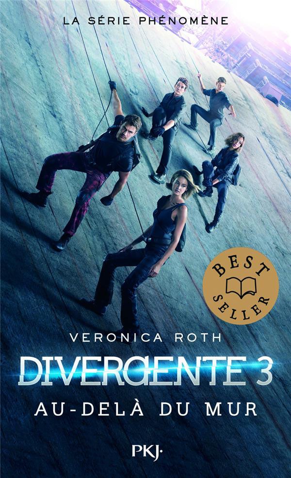 Divergente T.3 ; Au-Dela Du Mur