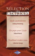 Vente Livre Numérique : Idylle australienne - Un papa pour Lizzie - Troublant rendez-vous (Harlequin)  - Lindsay Armstrong - Debrah Morris - Catherine George