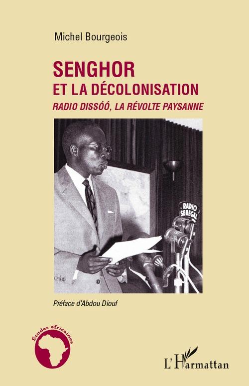 Senghor et la décolonisation ; Radio Dissóó, la révolte paysanne