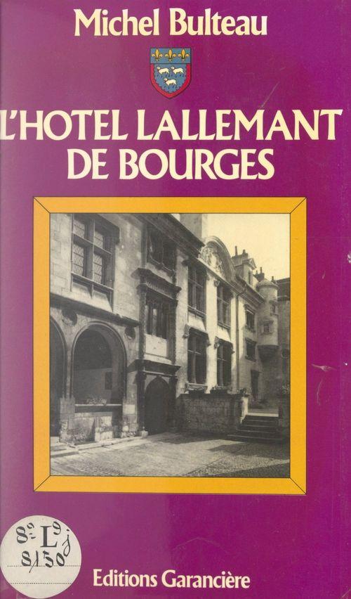 L'hôtel Lallemant de Bourges