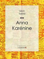 Vente Livre Numérique : Anna Karénine  - Ligaran - Léon Tolstoï