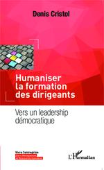 Vente Livre Numérique : Humaniser la formation des dirigeants  - Denis Cristol
