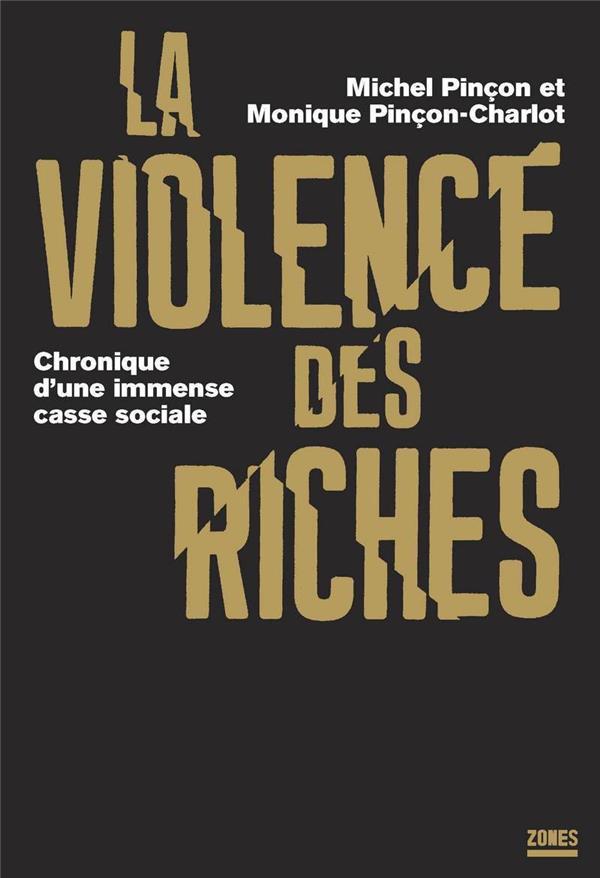 La violence des riches ; chronique d'une immense casse sociale