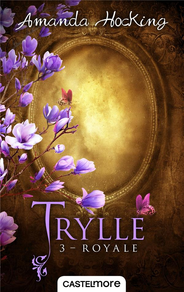 Trylle T.3 ; royale