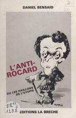 Vente Livre Numérique : L'anti-Rocard ou Les haillons de l'utopie  - Daniel Bensaid