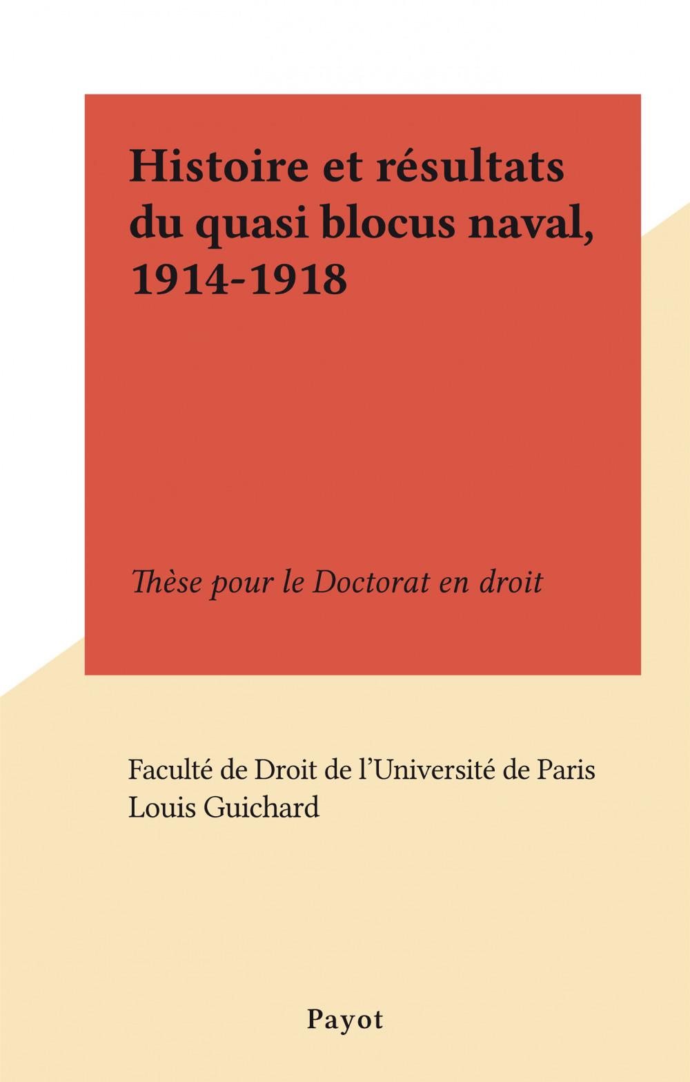 Histoire et résultats du quasi blocus naval, 1914-1918  - Louis Guichard