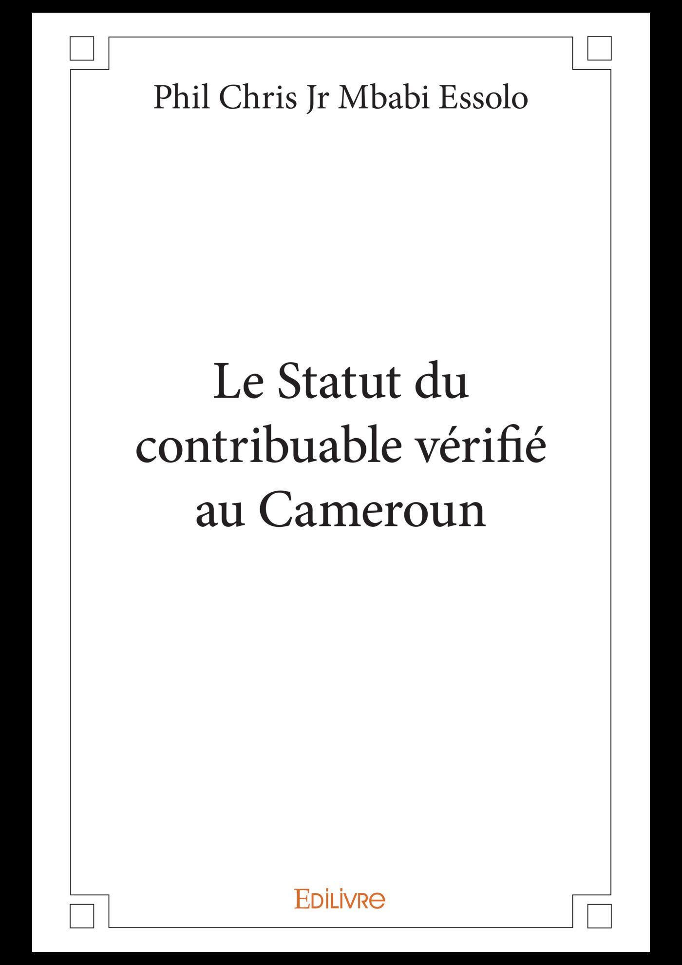 Le Statut du contribuable vérifié au Cameroun  - Phil Chris Jr Mbabi Essolo