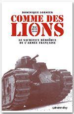 Comme des lions ; mai-juin 1940 : le sacrifice héroïque de l'armée française