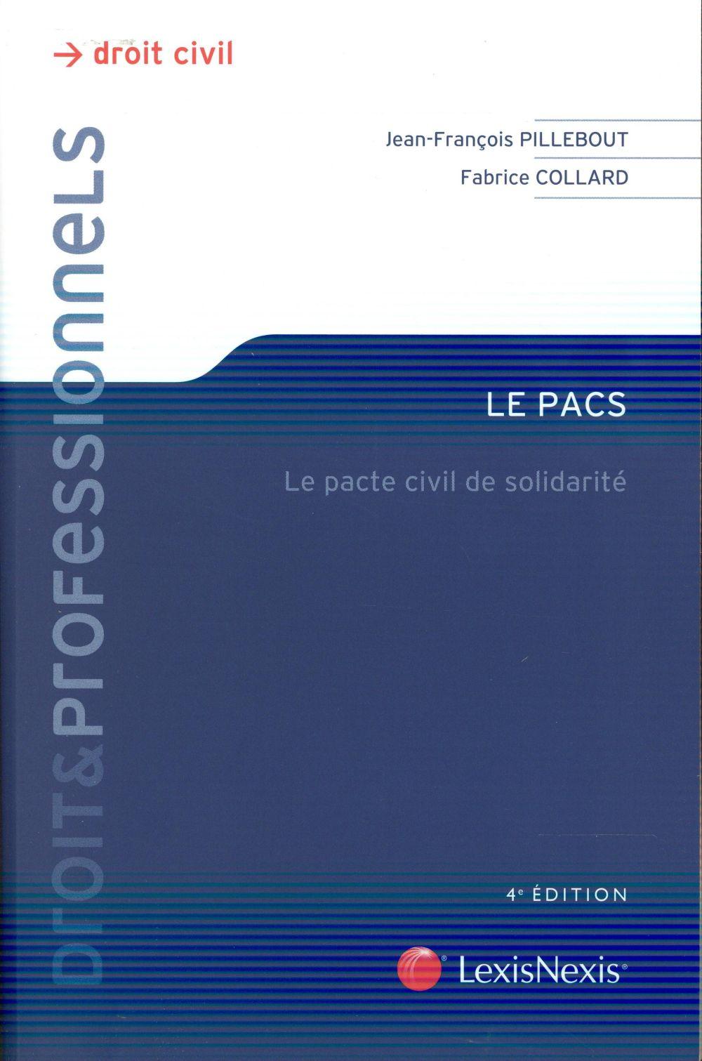 Le PACS ; le pacte civil de solidarité (4e édition)