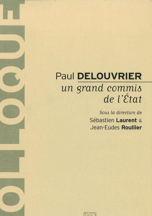 Paul Delouvrier  ; un grand commis de l'état
