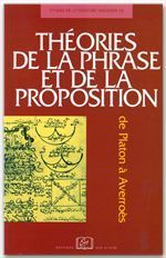 Théories de la phrase et de la proposition ; de Platon à Averroès