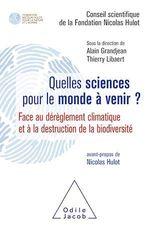 Vente Livre Numérique : Quelles sciences pour le monde à venir ?  - Thierry Libaert - Alain Grandjean - Conseil scientifique de la Fondation Nicolas Hulot