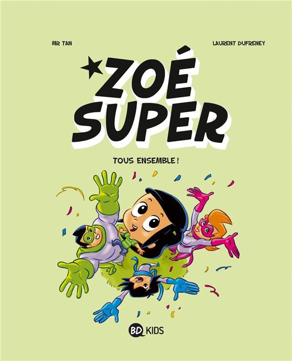 Zoé Super t.3 ; tous ensemble !