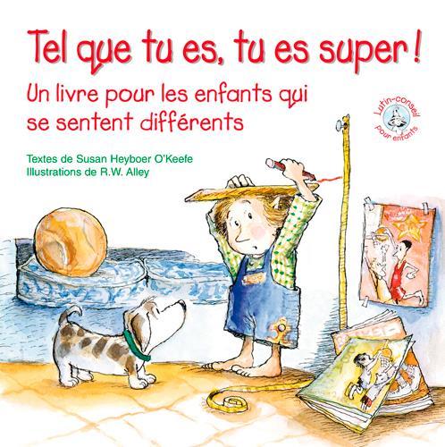 Tel que tu es, tu es super ! un livre pour les enfants qui se sentent différents
