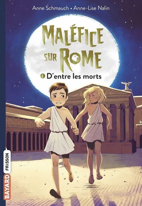 Maléfice sur Rome t.1 ; d'entre les morts