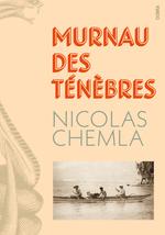 Vente Livre Numérique : Murnau des ténèbres  - Nicolas CHEMLA
