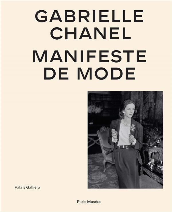 Gabrielle Chanel ; catalogue officiel, manifeste de mode