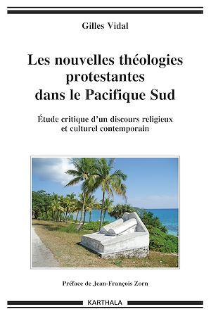 Les nouvelles théologies protestantes dans le Pacifique Sud - Etude critique d'un discours religieux et culturel contemporain