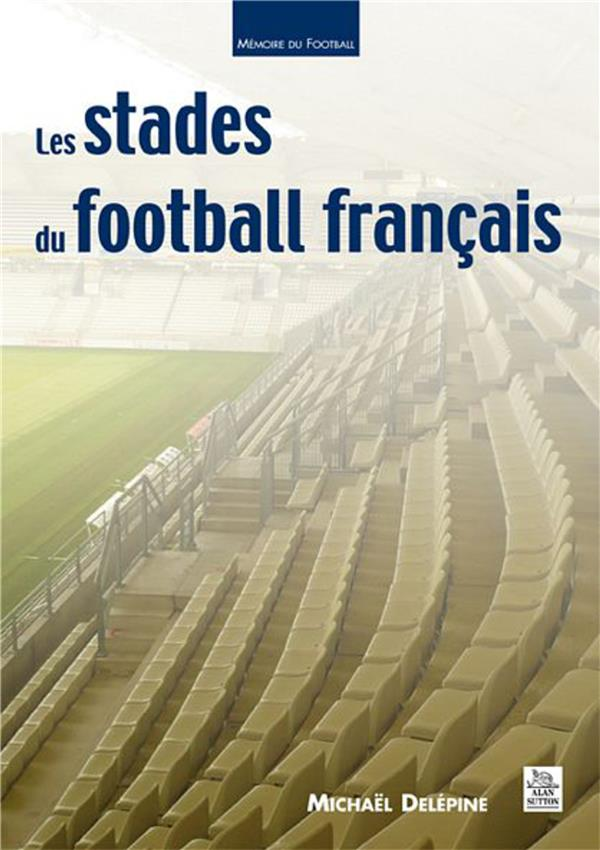 Les Stades Du Football Francais
